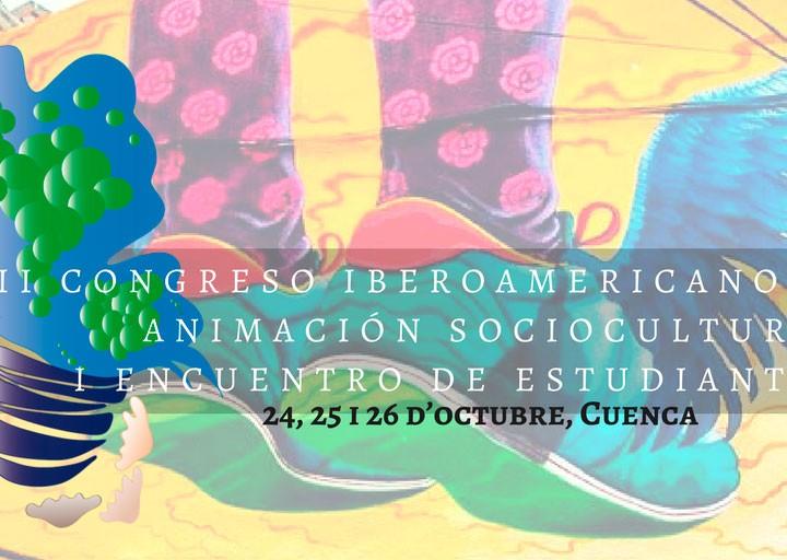"""Los próximos días 24, 25 y 26 de octubre de 2018 comienza el """"VII CONGRESO IBEROAMERICANO DE ANIMACIÓN SOCIOCULTURAL"""", teniendo su """"I Encuentro de estudiantes de animación sociocultural"""" en la provincia de Cuenca (España)."""
